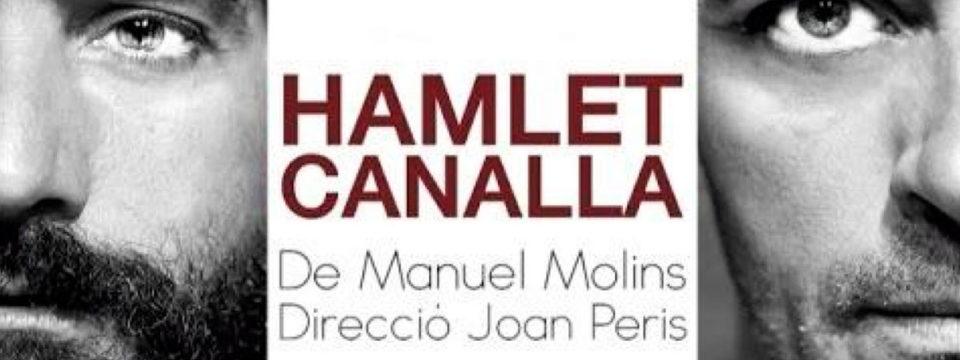 HAMLET CANALLA – Cia. Teatre Micalet i Institut Valencià de Cultura