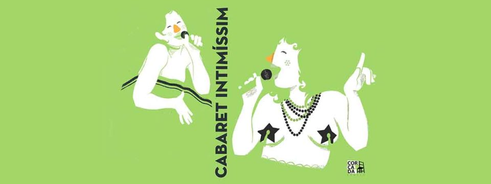 CABARET INTIMÍSSIM – Cia. Corcada Teatre