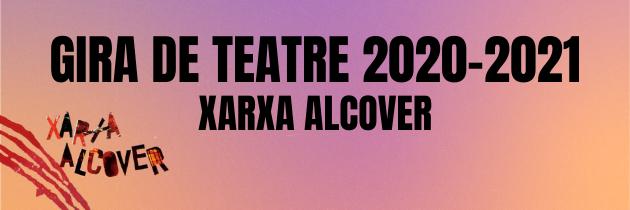 Presentem la gira de teatre 2020-2021 de la Xarxa Alcover