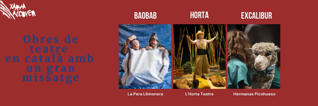 Obres de teatre en català amb un gran missatge: HORTA, BAOBAB i EXCALIBUR